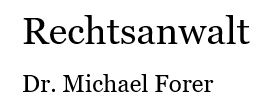 Rechtsanwalt Dr. Michael Forer Logo